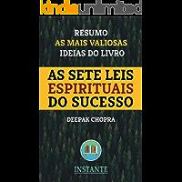 Resumo: As Sete Leis Espirituais do Sucesso - Deepak Chopra: As ideias mais valiosas do livro