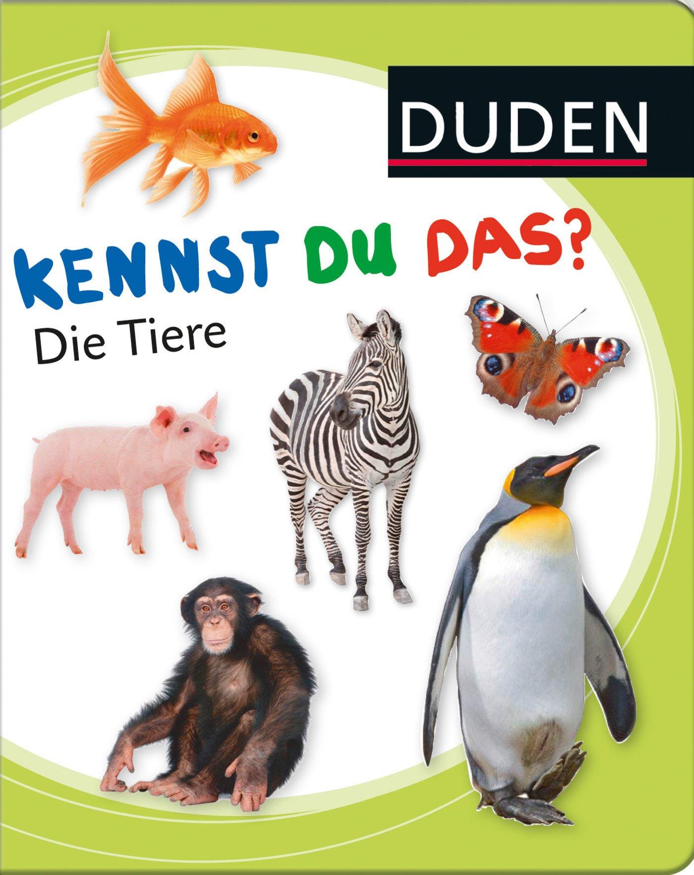 Kennst du das? Die Tiere (DUDEN Pappbilderbücher Kennst Du das?)