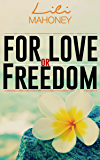 For Love or Freedom