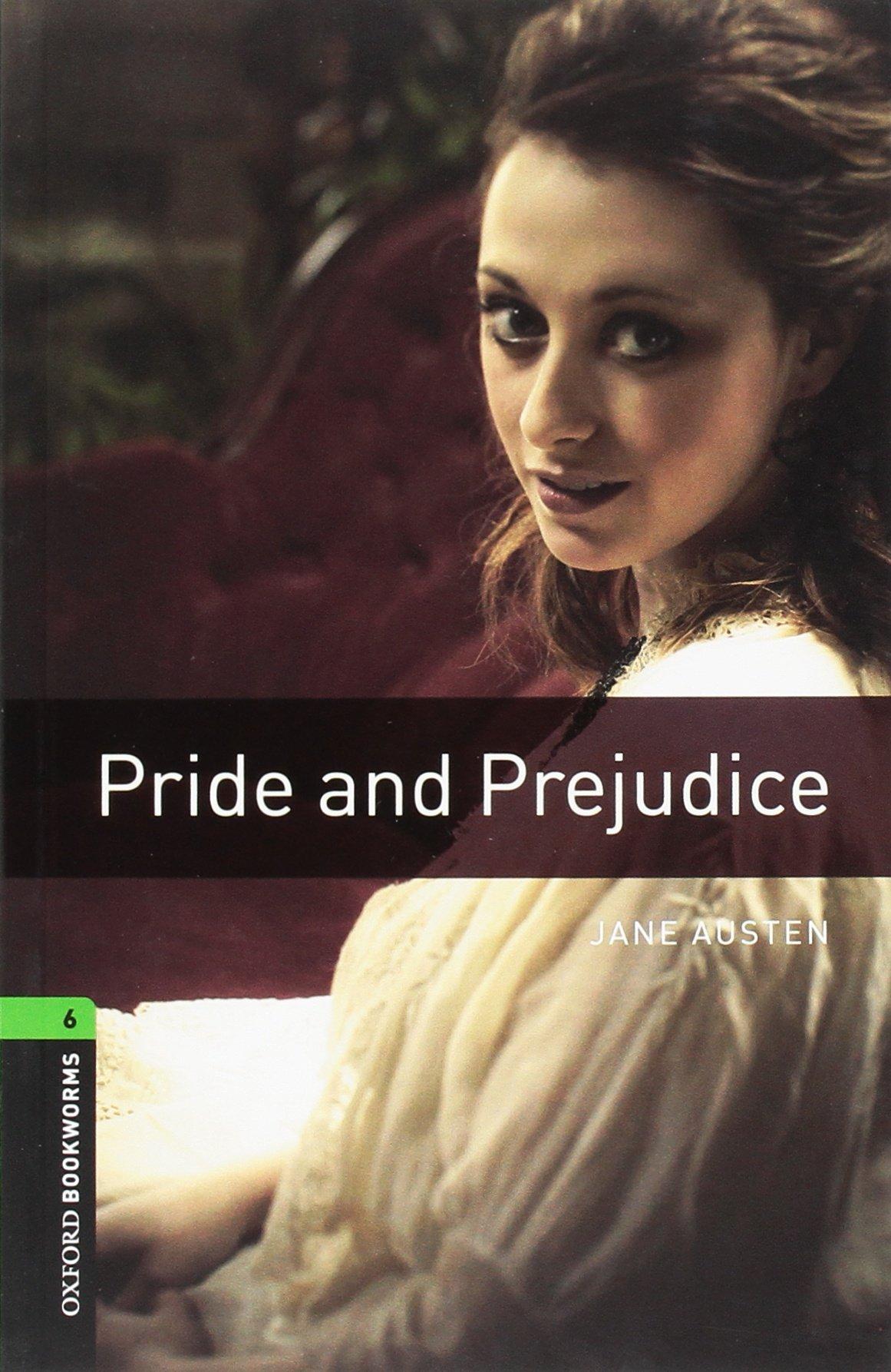 Oxford Bookworms Library: 10. Schuljahr, Stufe 3 - Pride and Prejudice: Reader (Oxford Bookworms Library. Classics, Stage 6)