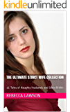 The Ultimate Strict Wife Collection: 11 Tales of Naughty Husbands and Stern Brides (English Edition)
