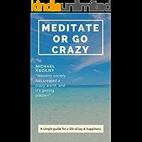 Meditate or Go Crazy