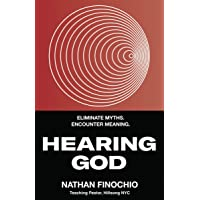 Hearing God: Eliminate Myths, Encounter Meaning