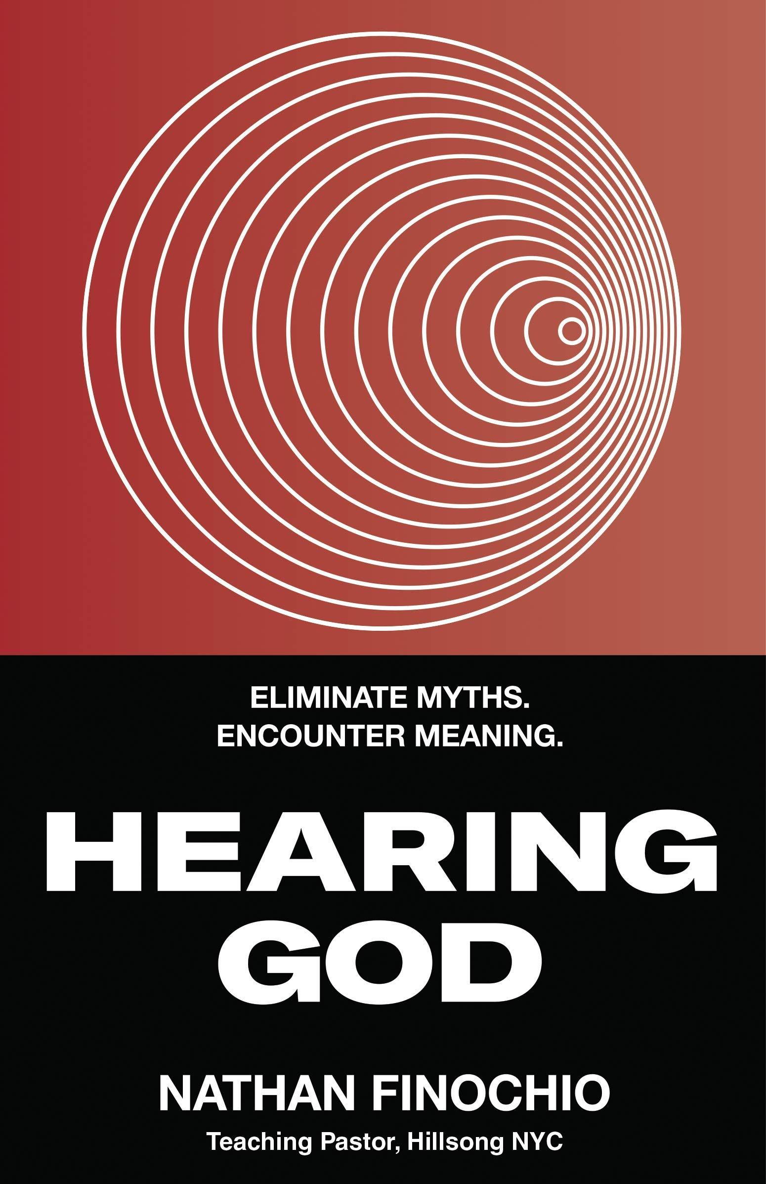 Hearing God  Eliminate Myths. Encounter Meaning.