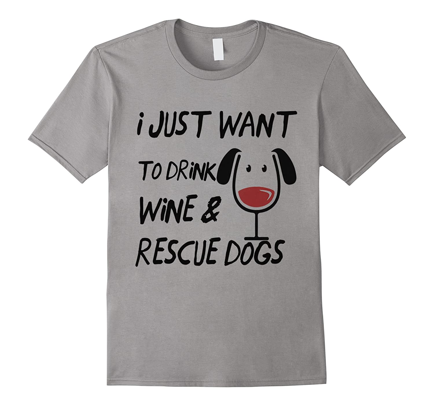 I Just Want to Drink Wine and and Rescue Dogs-BN