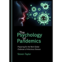 The Psychology of Pandemics: Preparing for the Next Global Outbreak of Infectious Disease (English Edition)
