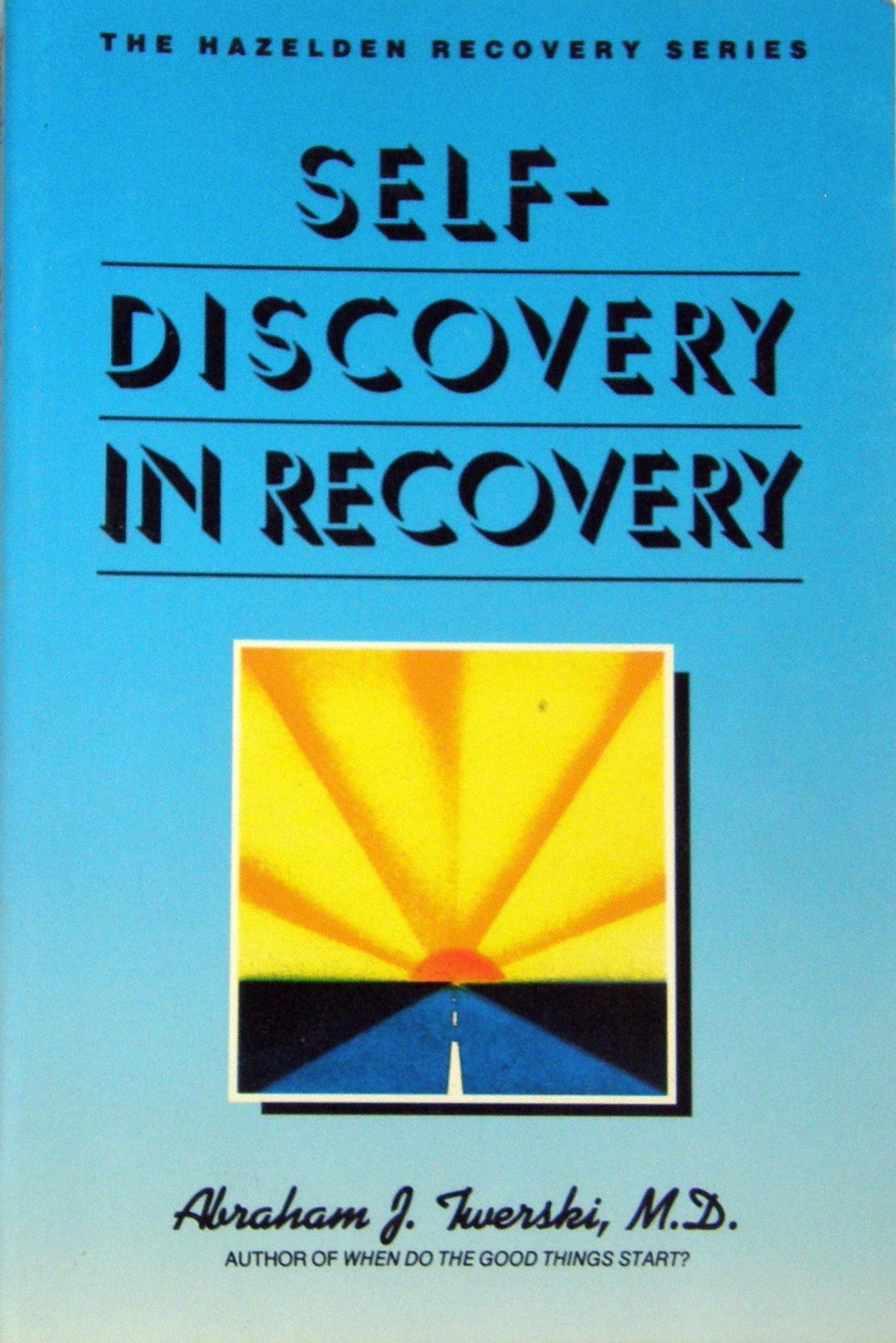 Self discovery in recovery hazelden recovery series abraham j twerski 9780062554918 amazon com books