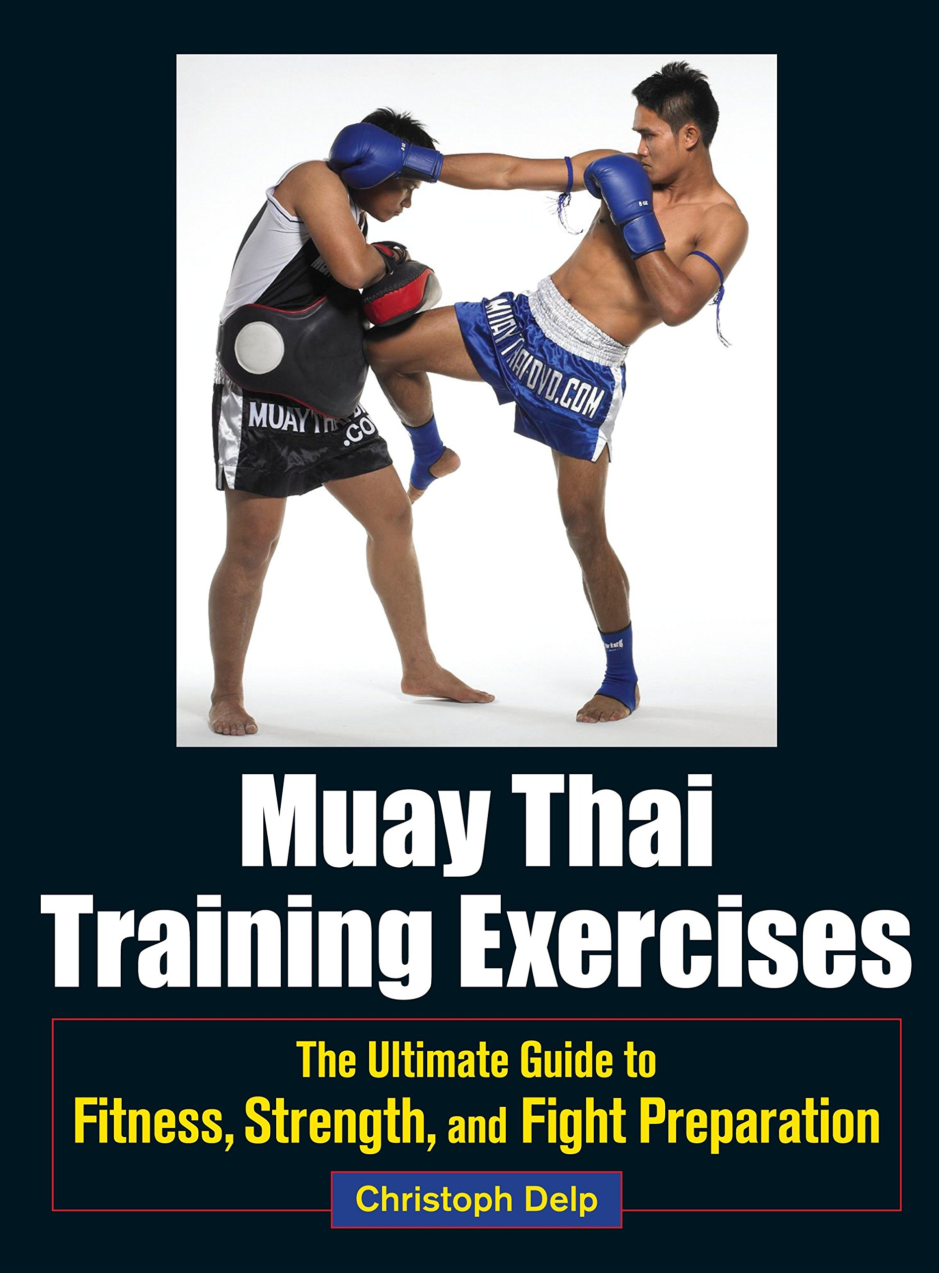 Read Online Muay Thai Training Exercises: The Ultimate Guide to Fitness, Strength, and Fight Preparation PDF