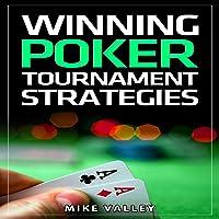 Winning Poker: Tournament Strategies