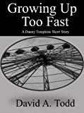 Growing Up Too Fast (Danny Tompkins Short Stories)