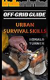 Off-Grid Guide: Urban Survival Skills