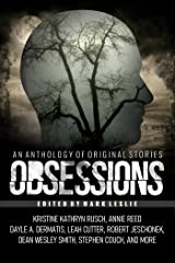 Obsessions: An Anthology of Original Fiction Kindle Edition