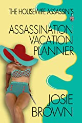 The Housewife Assassin's Assassination Vacation Planner (Housewife Assassin Series Book 20) Kindle Edition