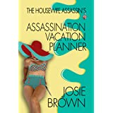 The Housewife Assassin's Assassination Vacation Planner (Housewife Assassin Series Book 20)