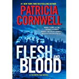 Flesh and Blood: A Scarpetta Novel (Kay Scarpetta Book 22)