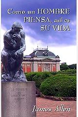 Como un hombre piensa, asi es su vida (Spanish Edition) Kindle Edition