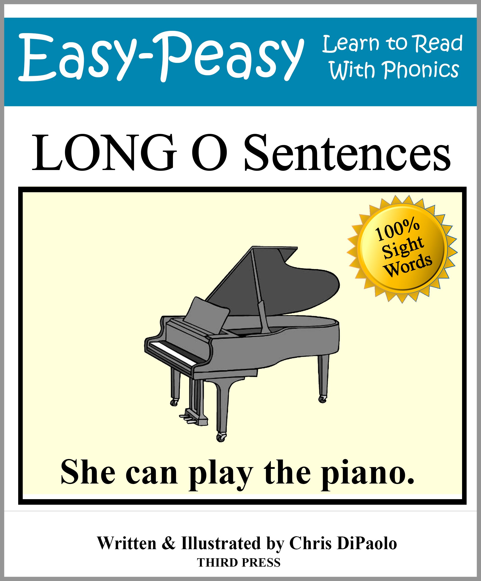 Long O Sentences: Practice Reading Phonics Vowel Sounds with 100% Sight Words (Learn to Read With Phonics Sentences Book 9) (English Edition)