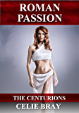 Roman Passion (The Centurions Book 2)