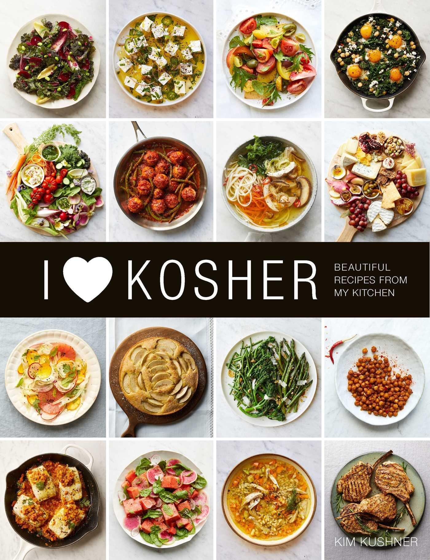 I Heart Kosher: Beautiful Recipes from My Kitchen: Kim ...