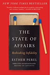 The State of Affairs: Rethinking Infidelity Kindle Edition
