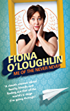 Me of the Never Never: The chaotic life and times of Fiona O'Loughlin