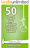 50 Quick and Brilliant Teaching Games (Quick 50 Teaching Series Book 9) (English Edition)