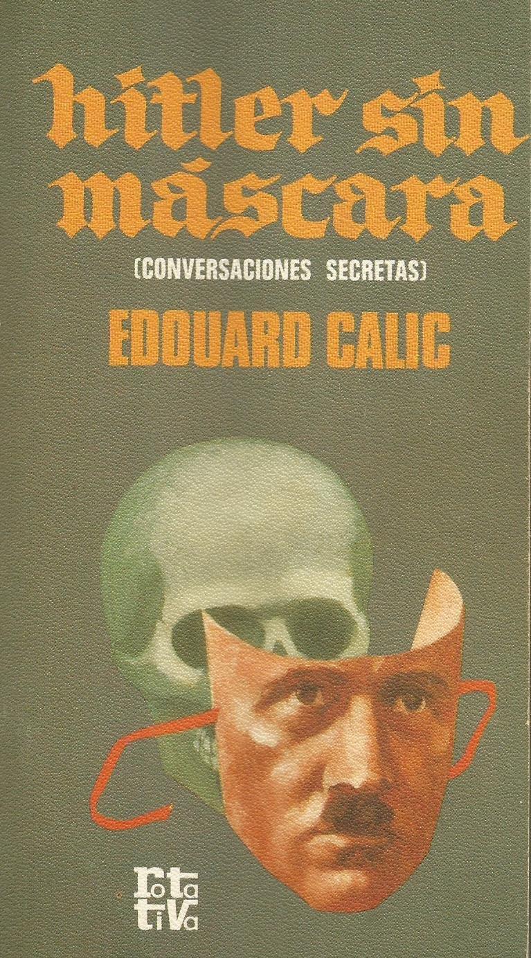 Hitler sin mascara (conversacionessecretas): Amazon.es: Edouard Calic: Libros