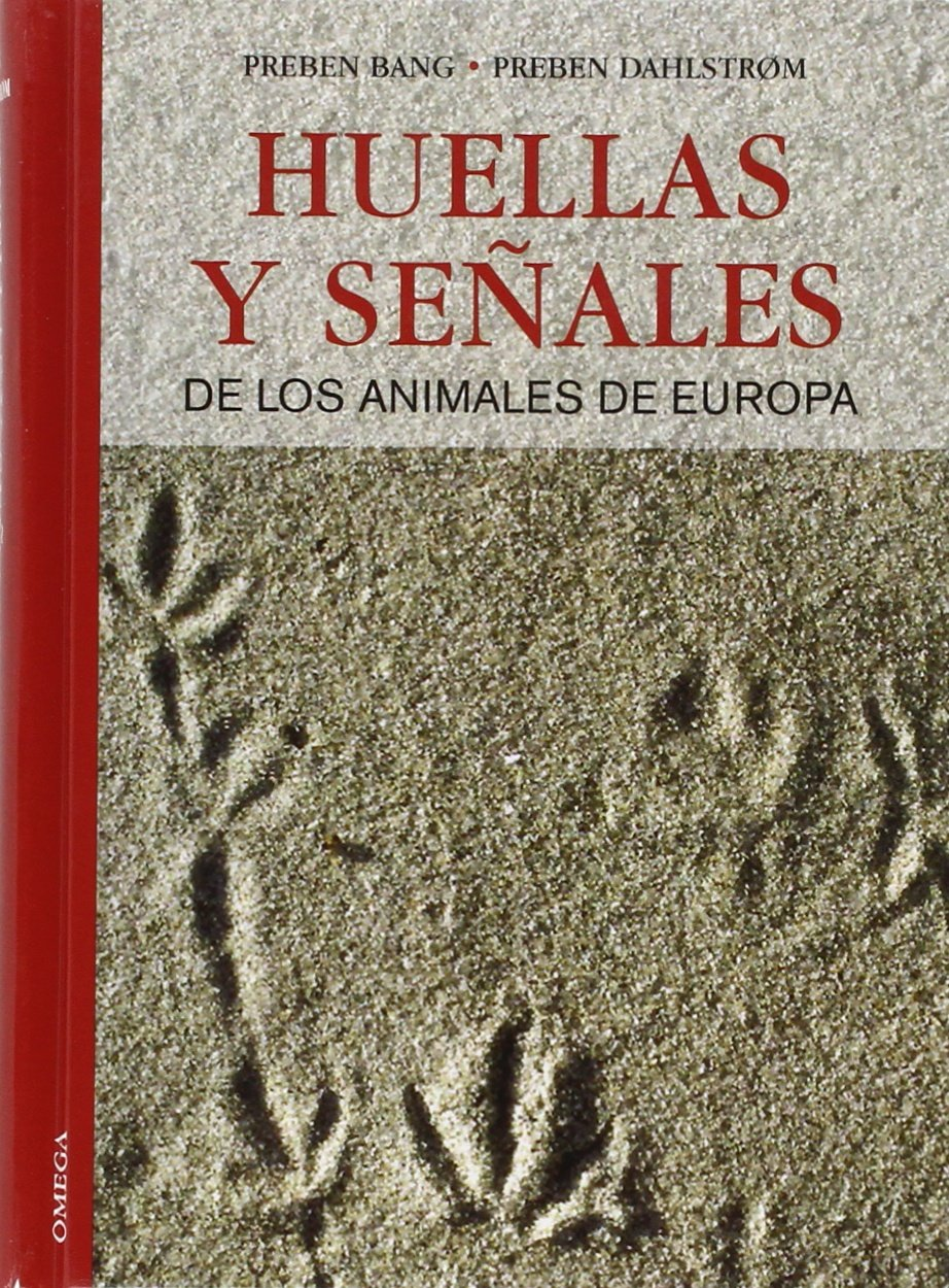 Huellas y señales de los animales de Europa GUIAS DEL NATURALISTA ...
