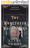 THE WORCESTER WHISPERERS a captivating historical murder mystery set in Victorian England (Inspector Ravenscroft Detective Mysteries Book 2)