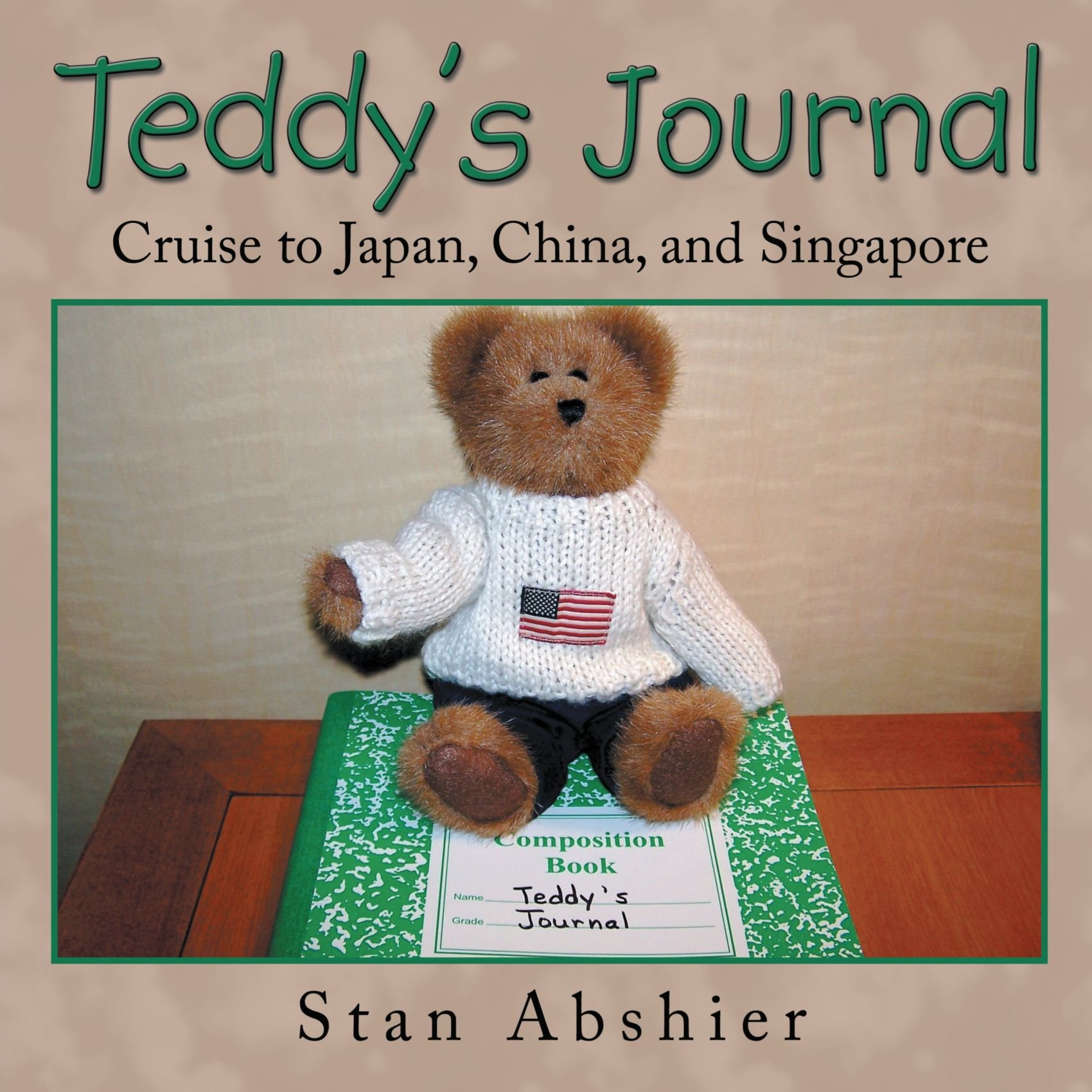 Read Online Teddy's Journal: Cruise to Japan, China, and Singapore pdf epub