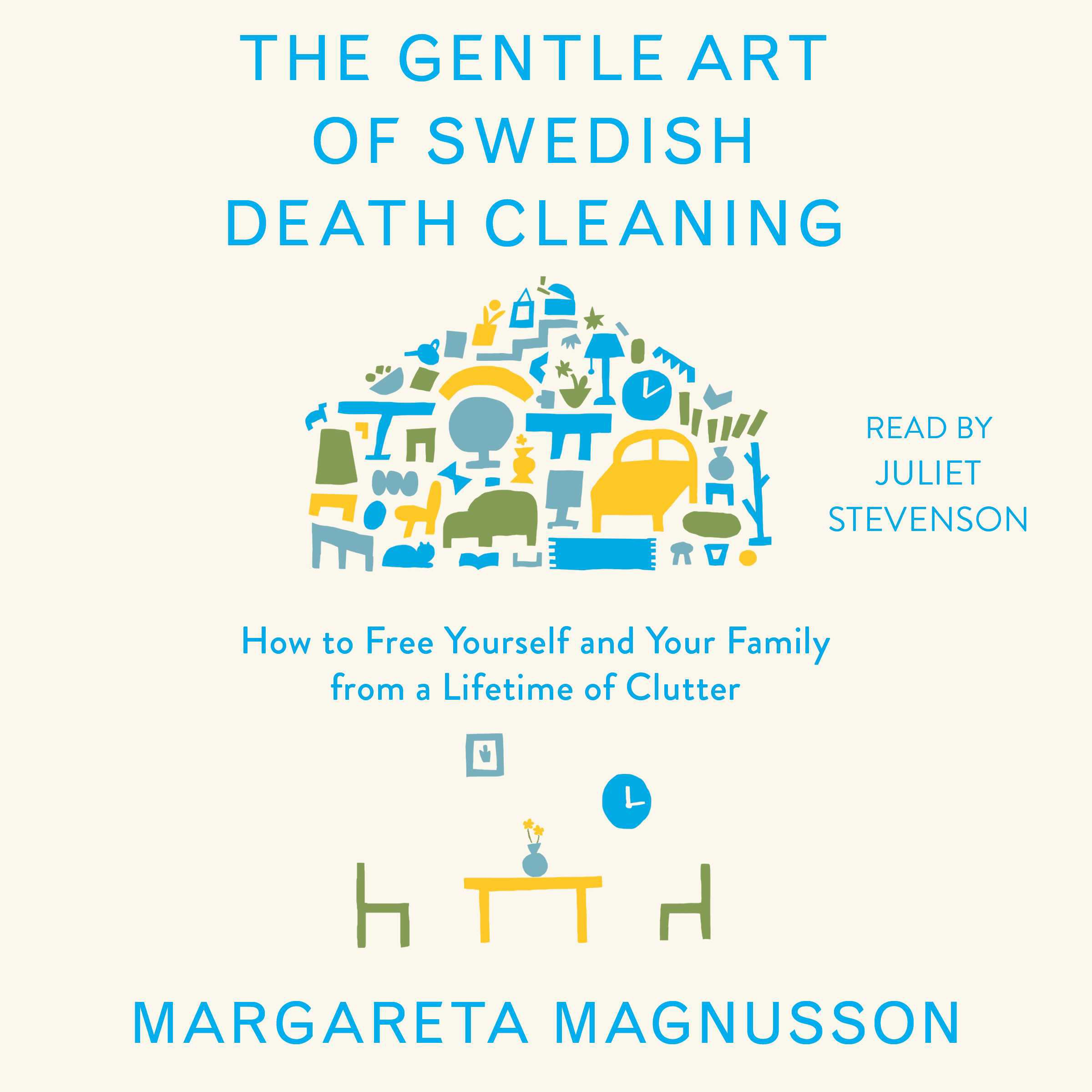 The Gentle Art of Swedish Death Cleaning: How to Free Yourself and Your Family from a Lifetime of Clutter by Simon & Schuster Audio (Image #1)