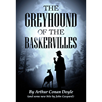 The Greyhound of the Baskervilles: A New Take on A Classic Mystery (Greyhound Classics Book 1)