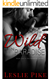 Wild In Paradise (Paradise Series Book 2)