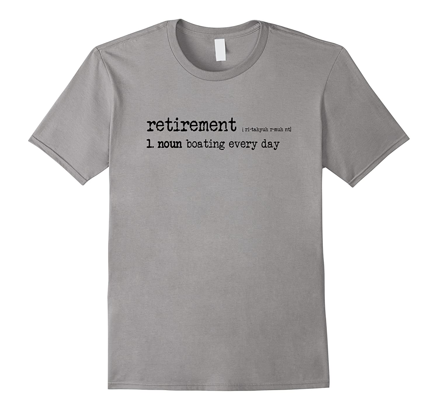 Boating Shirt Retirement Boating Every Day t-shirt-TH