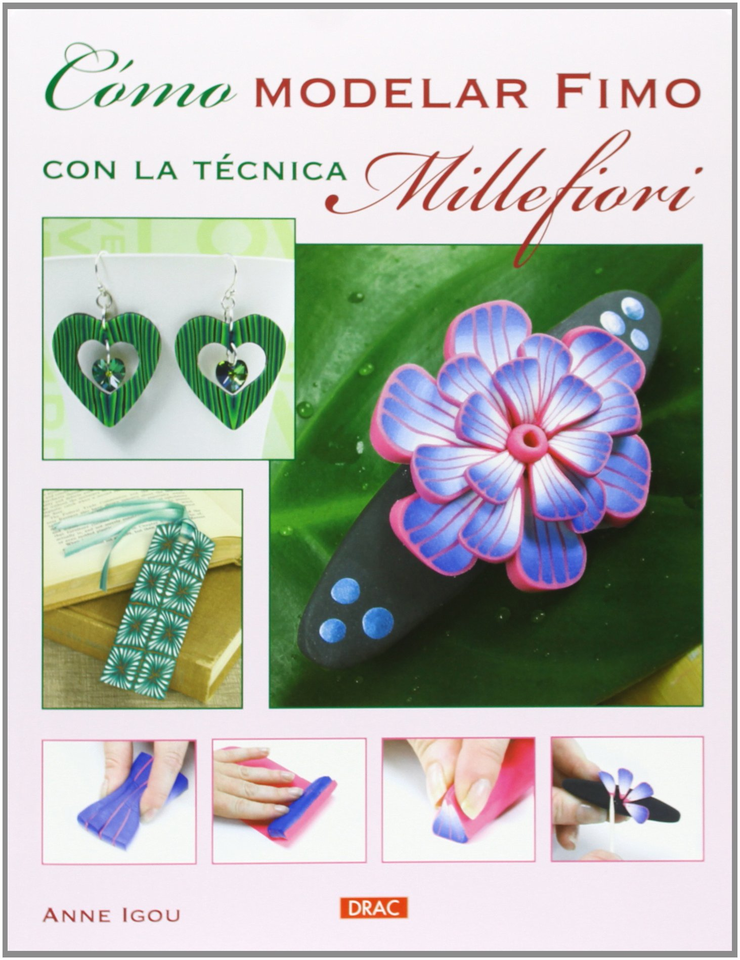 Cómo modelar Fimo con la técnica Millefiori (Spanish) Paperback – 2013