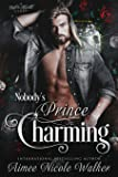 Nobody's Prince Charming (Road to Blissville, #3): Volume 3