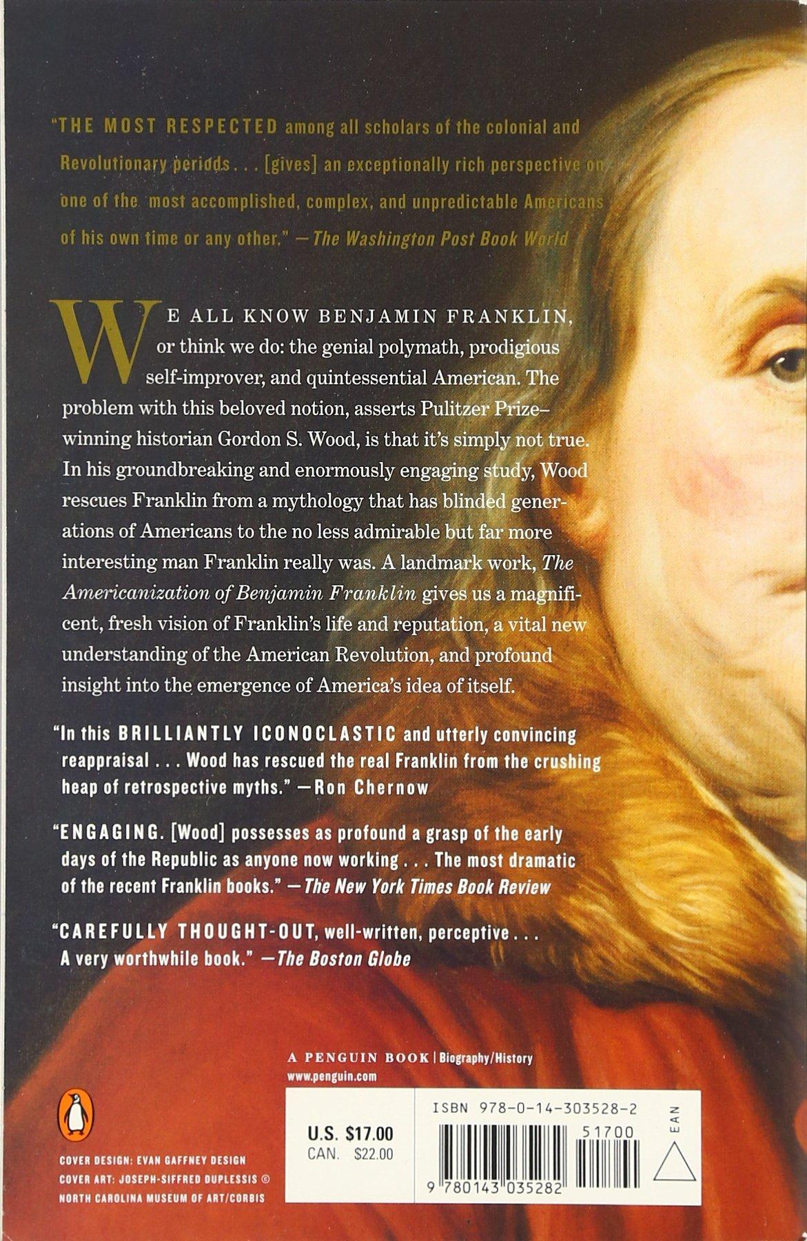 Amazon: The Americanization Of Benjamin Franklin (9780143035282):  Gordon S Wood: Books