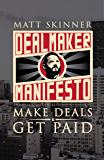 DealMaker Manifesto: The Real Estate Entrepreneur's Guide To Make Deals and Get Paid
