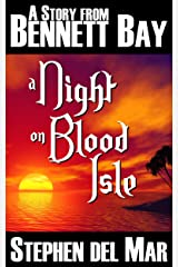 A Night on Blood Isle (Stories from Bennett Bay) Kindle Edition