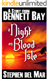 A Night on Blood Isle (Stories from Bennett Bay)