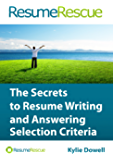 Resume Rescue: The Secrets to Resume Writing and Answering Selection Criteria