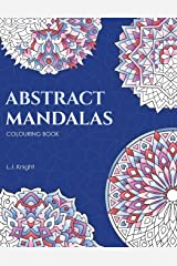 Abstract Mandalas Colouring Book: 50 Original Mandalas For Fun & Relaxation (LJK Colouring Books) Paperback