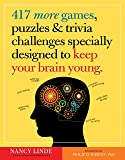 Image for 417 More Games, Puzzles & Trivia Challenges Specially Designed to Keep Your Brain Young