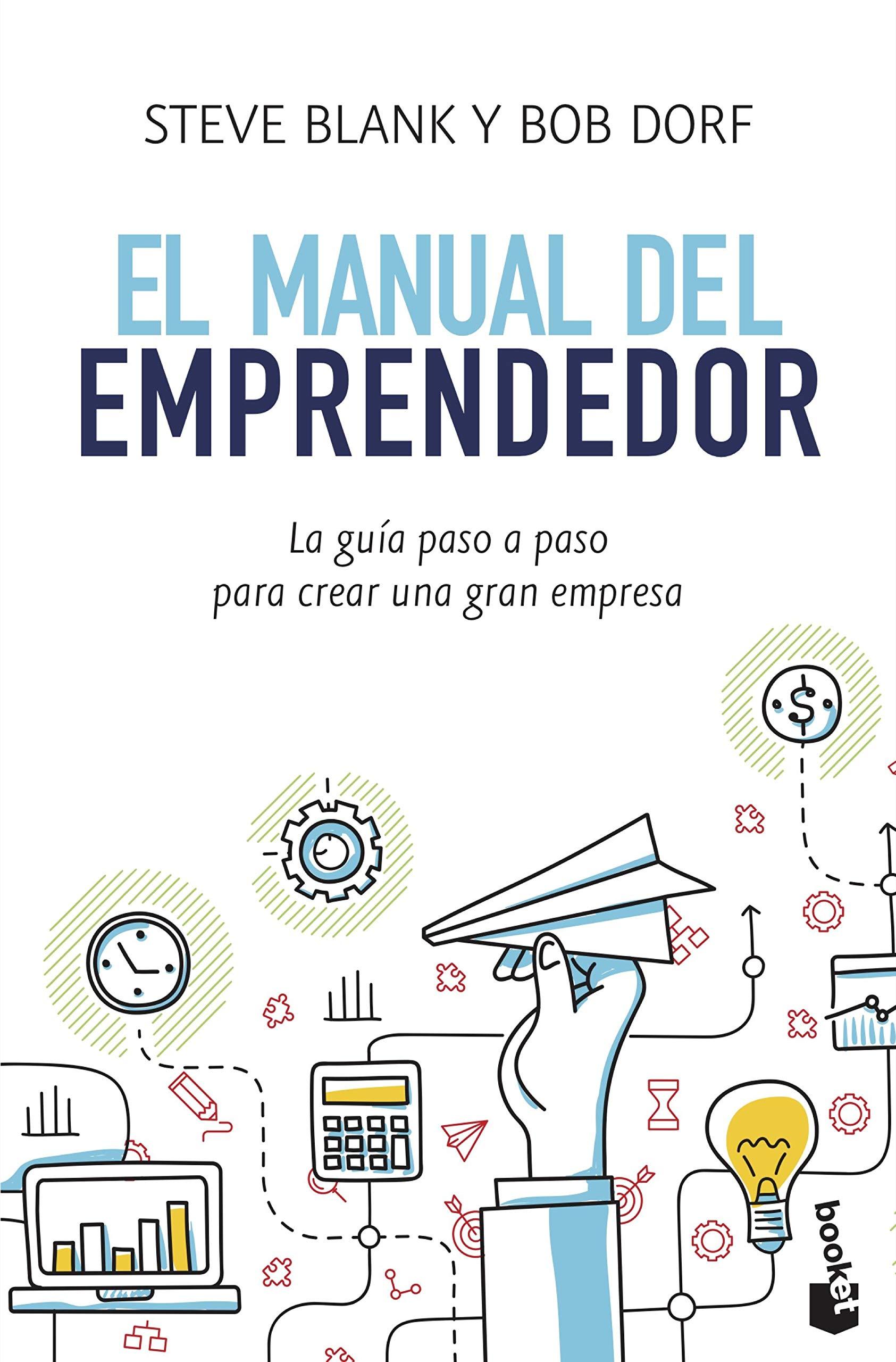 El Manual Del Emprendedor Prácticos Spanish Edition Blank Steve Dorf Bob García álvarez Javier Miguel Visa José Antonio De 9788498754223 Books