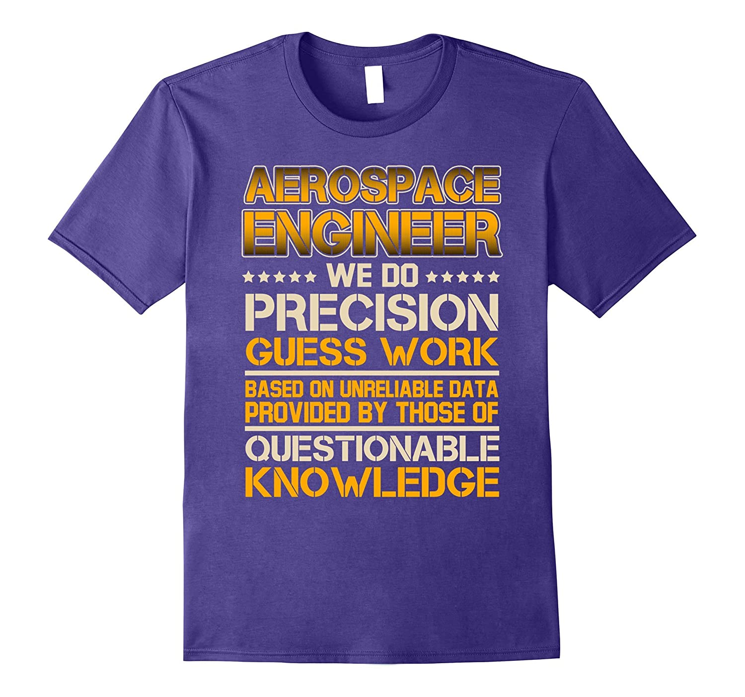 Aerospace Engineer T-shirt We Do Precision Guess Work-PL
