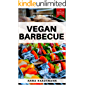 Vegan Barbecue: 15 Classic Cookbook Recipes for Ever Grill for Plant-Based Barbecue: Grill Cookbook for Vegans and Vegetarians + Vegan Spinach Smoothie Recipes