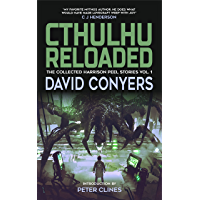 Cthulhu Reloaded (The Collected Harrison Peel Stories Book 1)