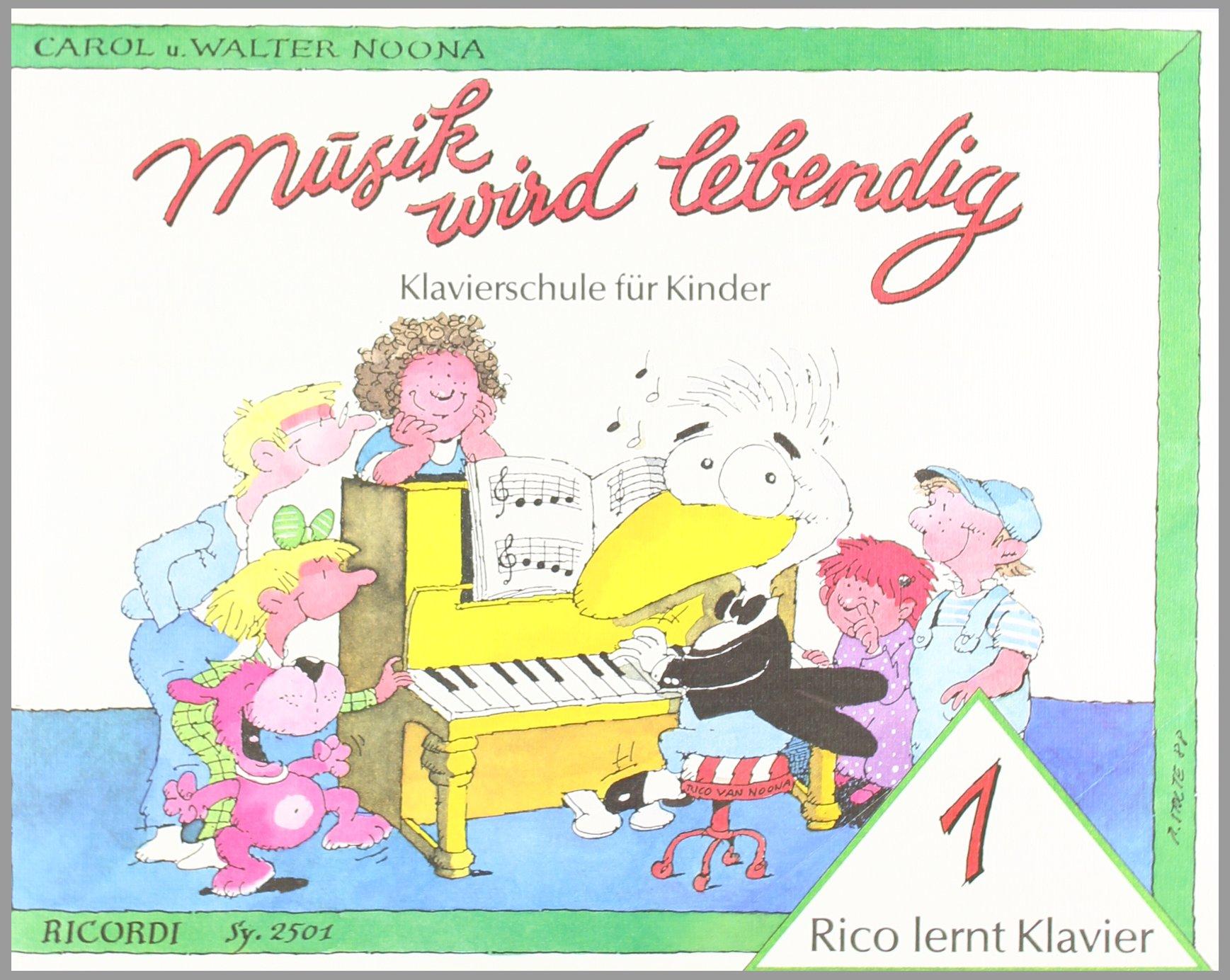 Rico lernt Klavier 1: Musik wird lebendig Taschenbuch – 1. Januar 1989 Walter Noona Ricordi 393178844X Instrumentenunterricht