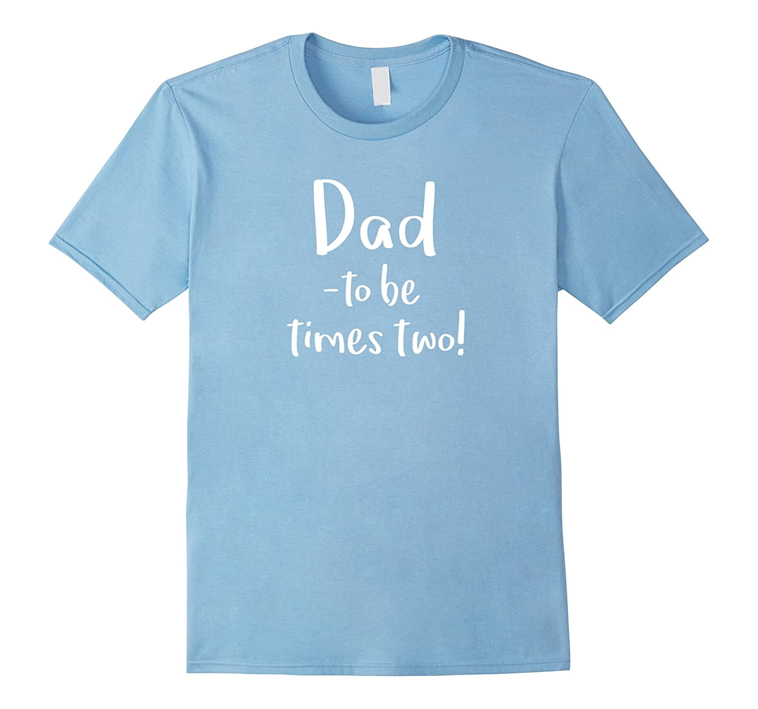 Mens Dad -to be Times Two Fun Family Twins New Daddy T Shirt