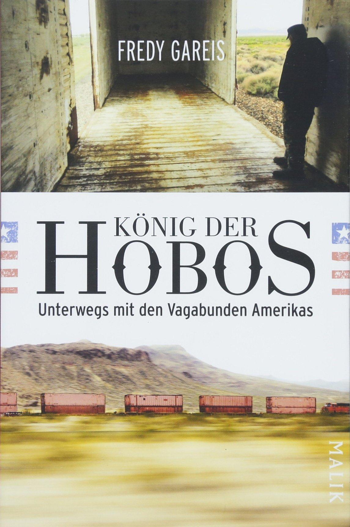 König der Hobos: Unterwegs mit den Vagabunden Amerikas Broschiert – 3. April 2018 Fredy Gareis Malik 3890294820 Nordamerika (USA und Kanada)